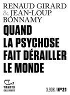 Couverture du livre « Quand la psychose fait dérailler le monde » de Renaud Girard et Jean-Loup Bonnamy aux éditions Gallimard