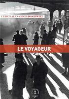 Couverture du livre « Le voyageur » de Ulrich Alexander Boschwitz aux éditions Grasset Et Fasquelle