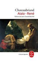 Couverture du livre « Atala ; René » de Francois-Rene De Chateaubriand aux éditions Lgf