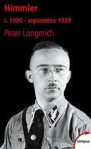 Couverture du livre « Himmler t.1 ; 1900 - septembre 1939 » de Peter Longerich aux éditions Tempus/perrin