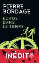 Couverture du livre « Échos dans le temps ; inédit » de Pierre Bordage aux éditions J'ai Lu