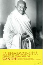 Couverture du livre « La Bhagavad-gîtâ traduite et commentée par Gandhi » de Mahatma Gandhi aux éditions Almora