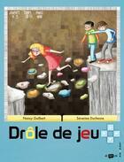 Couverture du livre « Un drôle de jeu » de Nancy Guilbert et Severine Duchesne aux éditions Frimousse