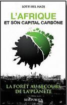 Couverture du livre « L'Afrique et son capital carbone » de Lotfi Bel Hadj aux éditions Res Publica