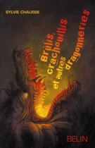 Couverture du livre « Brûlis, crachouillis et autres dragonneries » de Chausse/Turin aux éditions Belin