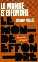 Couverture du livre « Le monde s'effondre » de Chinua Achebe aux éditions Presence Africaine