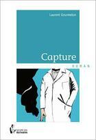 Couverture du livre « Capture » de Laurent Gourmelon aux éditions Societe Des Ecrivains