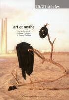 Couverture du livre « Art et mythe » de Fabrice Flahutez et Thierry Dufrene aux éditions Pu De Paris Ouest