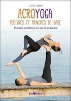 Couverture du livre « Acroyoga ; postures et principes de base ; prendre confiance en soi et en l'autre » de Julien Levy aux éditions Jouvence