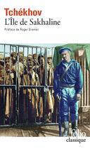 Couverture du livre « L'ile de Sakhaline ; notes de voyage » de Anton Tchekhov aux éditions Gallimard