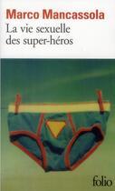 Couverture du livre « La vie sexuelle des super-héros » de Marco Mancassola aux éditions Gallimard