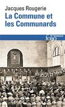 Couverture du livre « La Commune et les communards » de Jacques Rougerie aux éditions Gallimard