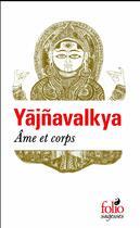 Couverture du livre « Âme et corps » de Yajnavalkya aux éditions Gallimard