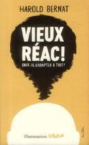 Couverture du livre « Vieux réac ! faut-il s'adapter à tout ? » de Harold Bernat aux éditions Flammarion
