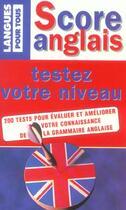 Couverture du livre « Score Anglais ; Testez Votre Niveau » de Michel Marcheteau et Jean-Pierre Berman et Michel Savio aux éditions Pocket