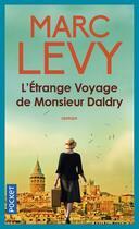 Couverture du livre « L'étrange voyage de monsieur Daldry » de Marc Levy aux éditions Pocket