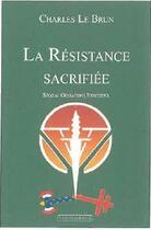 Couverture du livre « La Résistance sacrifiée ? special operations executive » de Lebrun Charles aux éditions Via Romana