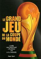 Couverture du livre « Le grand jeu de la coupe du monde » de Collectif aux éditions Hugo Sport