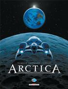 Couverture du livre « Arctica T.5 ; destination Terre » de Bojan Kovacevic et Daniel Pecqueur et Pierre Schelle aux éditions Delcourt