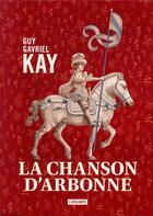 Couverture du livre « La chanson d'Arbonne » de Guy Gavriel Kay aux éditions L'atalante