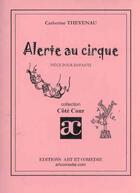 Couverture du livre « Alerte au cirque » de Catherine Theveneau aux éditions Art Et Comedie
