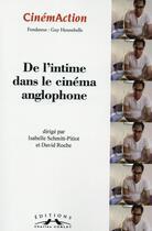 Couverture du livre « CINEMACTION N.154 ; de l'intime dans le cinéma anglophone » de Isabelle Schmitt-Pitiot et David Roche aux éditions Cinemaction