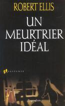 Couverture du livre « Un meurtrier ideal » de Ellis Robert aux éditions Pygmalion