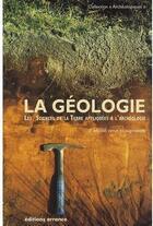 Couverture du livre « La géologie ; les sciences de la terre appliquées à l'archéologie (2e édition) » de Jean-Paul Bravard aux éditions Errance