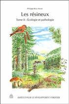 Couverture du livre « Les résineux t.2 ; écologie et pathologie » de Philippe Riou-Nivert aux éditions Idf