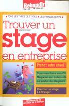 Couverture du livre « Trouver Un Stage En Entreprise » de Anne-Marie Bonnet aux éditions Rebondir
