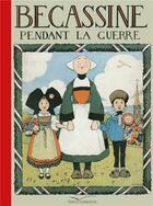 Couverture du livre « Bécassine pendant la guerre » de Caumery et Joseph-Porphyre Pinchon aux éditions Gautier Languereau