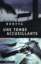 Couverture du livre « Une tombe accueillante » de Michael Koryta aux éditions Seuil