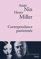 Couverture du livre « Correspondance passionnée » de Anais Nin et Henri Miller aux éditions Stock