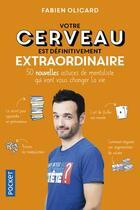 Couverture du livre « Votre cerveau est définitivement extraordinaire » de Fabien Olicard aux éditions Pocket