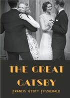 Couverture du livre « The great Gatsby ; a 1925 novel written by american author F. Scott Fitzgerald that follows a cast o » de Francis Scott Fitzgerald aux éditions Books On Demand