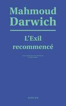 Couverture du livre « L'exil recommencé » de Mahmoud Darwich aux éditions Actes Sud