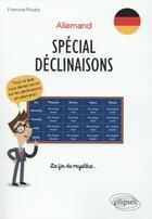 Couverture du livre « Allemand ; spécial déclinaisons ; tout ce que vous devez savoir sur les déclinaisons en allemand ! ; la fin du mystère » de Francine Rouby aux éditions Ellipses Marketing