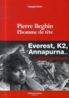 Couverture du livre « Pierre Beghin l'homme de tête » de Francois Carrel aux éditions Guerin