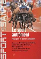 Couverture du livre « Le sport autrement ; handisport : du loisir à la compétition » de Dominique Pailler aux éditions Chiron