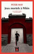 Couverture du livre « Jeux mortels à Pékin » de Peter May aux éditions Actes Sud