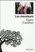 Couverture du livre « Les messieurs » de Claire Castillon aux éditions Editions De L'olivier