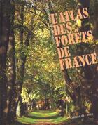 Couverture du livre « L'atlas des forets de france » de Gadant J aux éditions De Monza Jean-pierre