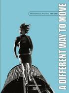 Couverture du livre « A different way to move ; minimalismes, New Nork, 1960-1980 » de Collectif aux éditions Hatje Cantz