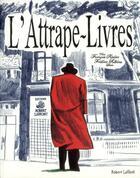 Couverture du livre « L'attrape-livres » de Francois Riviere et Rebena aux éditions Robert Laffont