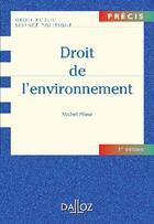Couverture du livre « Droit de l'environnement » de Michel Prieur aux éditions Dalloz