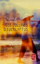 Couverture du livre « Les collines d'eucalyptus » de Duong Thu Huong aux éditions Lgf