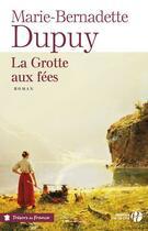 Couverture du livre « La grotte aux fées » de Marie-Bernadette Dupuy aux éditions Presses De La Cite
