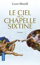 Couverture du livre « Le ciel de la chapelle sixtine » de Leon Morell aux éditions Pocket