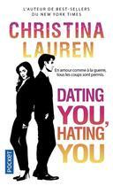 Couverture du livre « Dating you, hating you » de Christina Lauren aux éditions Pocket