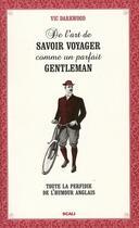 Couverture du livre « De L'Art De Savoir Voyager Comme Un Parfait Gentleman » de Darkwood Vic aux éditions Scali